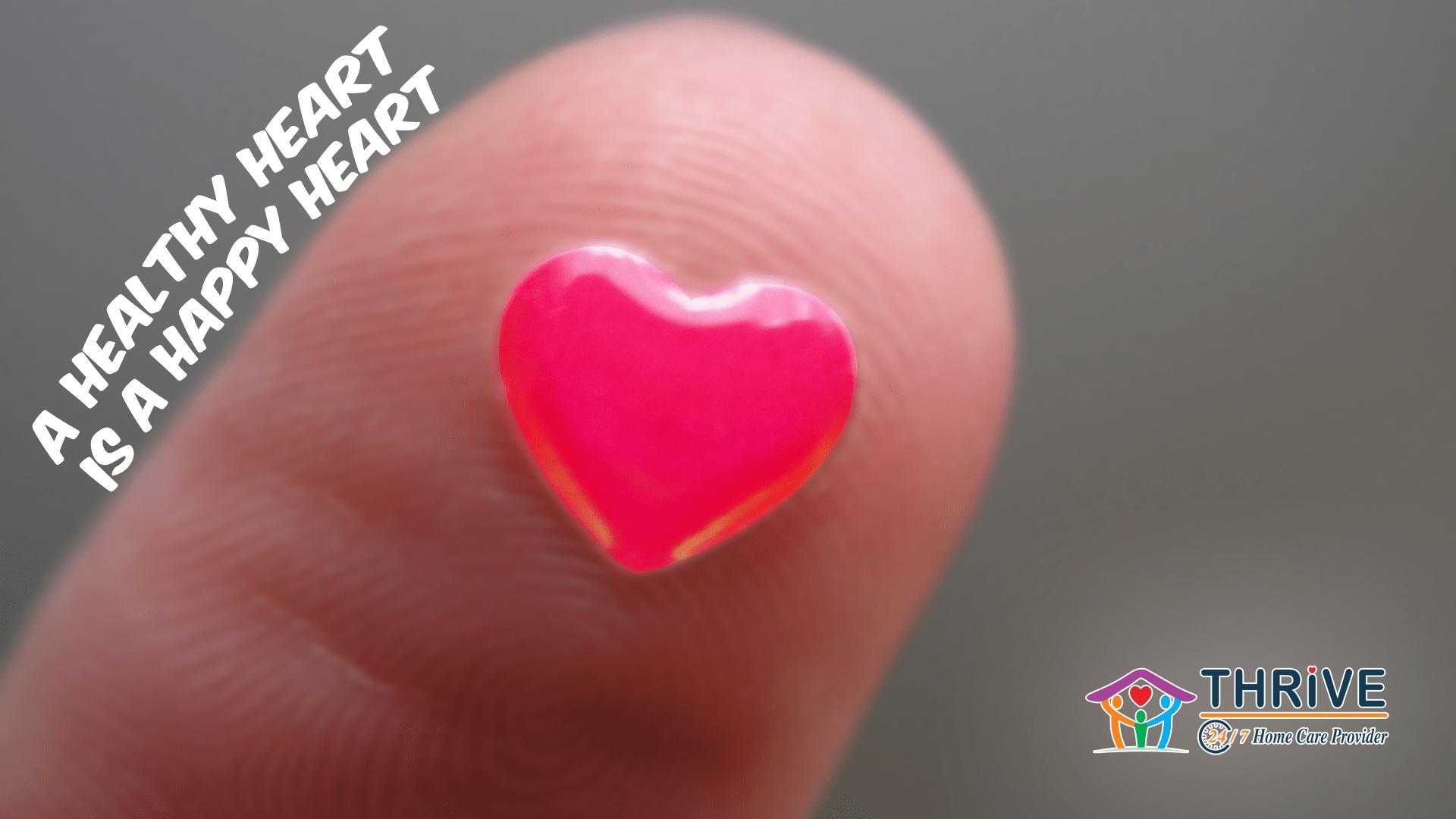 Healthy Heart Is A Happy Heart